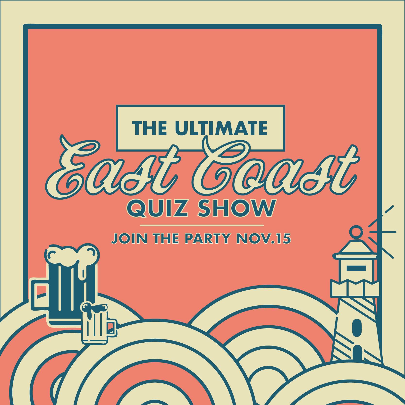 The Ultimate East Coast Quiz Show – Nov. 15, 2019